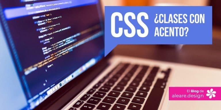 CSS: Clases con acento