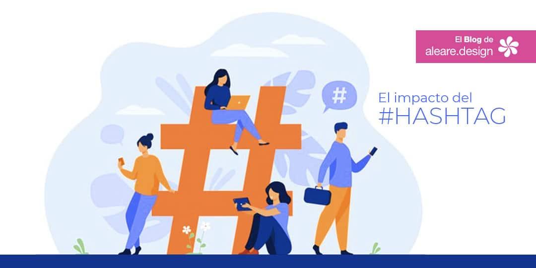 El impacto del #hashtag -- El blog de aleare.design