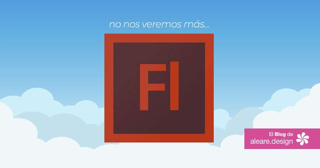 No nos veremos más: el final definitivo de Flash Player --- El Blog de aleare.design