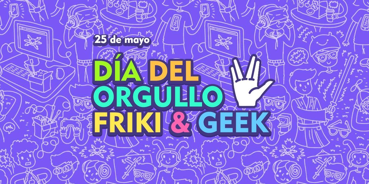 25 de mayo - Día del Orgullo Friki & Geek -- El blog de aleare.design