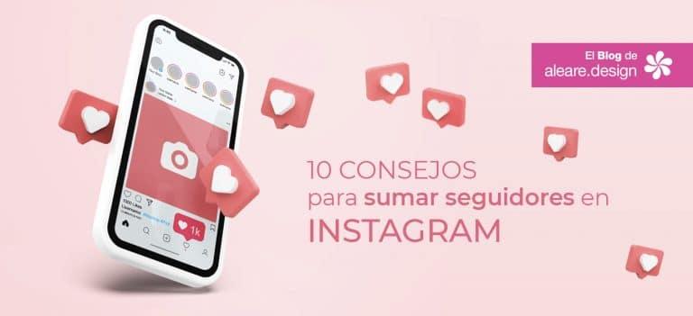 10 consejos para sumar seguidores en Instagram